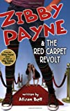 Zibby Payne and the Red Carpet Revolt, Alison Bell, 1897073984