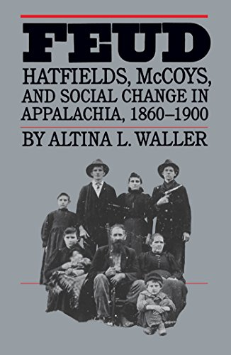 Feud: Hatfields, McCoys, and Social Change in Appalachia, 1860-1900 (Fred W. Morrison Series in Southern Studies)