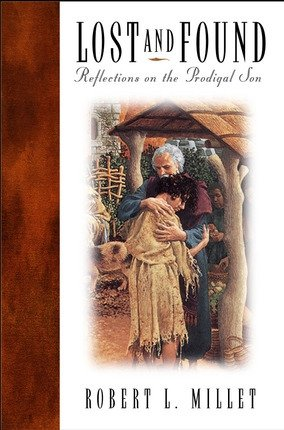 Lost and Found: Reflections on the Prodigal Son (Parable Of The Prodigal Son For Children)