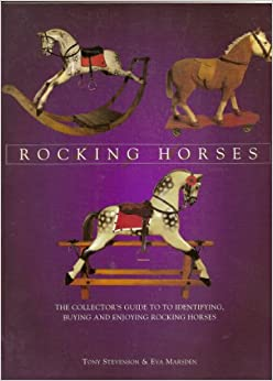 Book Rocking Horses: Collector's Guide to Identifying, Buying and Enjoying Rocking Horses