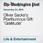 Oliver Sacks's Posthumous Gift: 'Gratitude'   Heller McAlpin