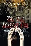 The War Against Evil, John Seright, 1449022316
