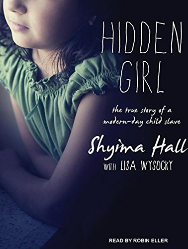 Hidden Girl: The True Story of a Modern-Day Child Slave by Tantor Audio