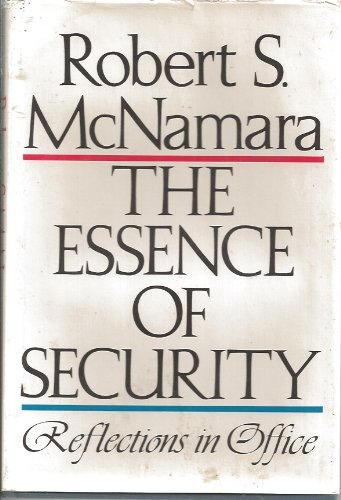 The Essence Of Security by Robert S. McNamara
