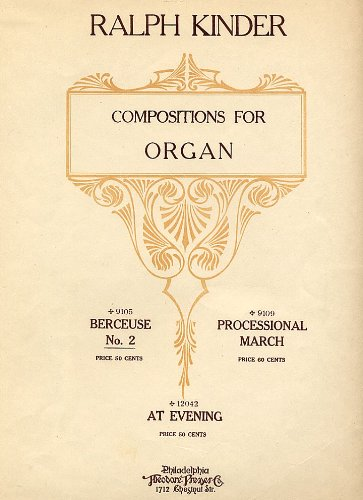 Kinder: Berceuse, #2 (in G Major), for Organ (Cradle Song or Lullaby) [Sheet Music] (Compositions for Organ, 9105)