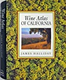 The Wine Atlas of California, James Halliday, 0670849502