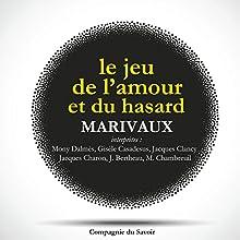 Le jeu de l'amour et du hasard Performance Auteur(s) : Pierre Carlet de Chamblain Marivaux Narrateur(s) : Mony Dalmès, Gisèle Casadesus, Jacques Clancy, Jacques Charon, Julien Bertheau, M. Chambreuil
