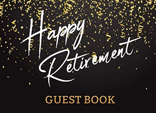 Happy Retirement Guest Book: Retirement Party Guest Sign In V1