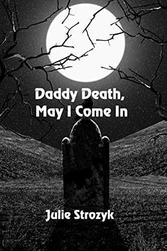Daddy Death, May I Come In by [Strozyk, Julie]