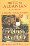 The Best of Albanian Cooking: Favorite Family Recipes