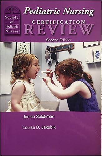 Pediatric Nursing Certification Review: Janice Selekman, Louise D ...
