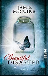 Beautiful Disaster: Roman (Beautiful-Serie) von McGuire. Jamie (2013) Taschenbuch