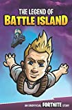 img - for The Legend of Battle Island: An Unofficial Fortnite Story book / textbook / text book