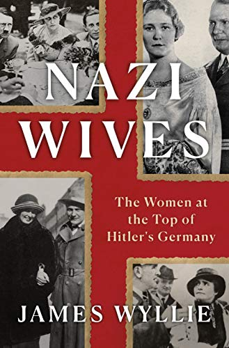 Book Cover: Nazi Wives: The Women at the Top of Hitler's Germany