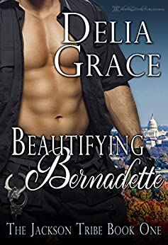 Beautifying Bernadette: A BBW Romantic Comedy (The Jackson Tribe Book 1) by [Grace, Delia]
