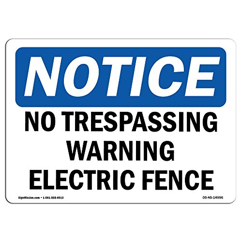 OSHA Notice Signs - No Trespassing Warning Electric Fence Sign | Extremely Durable Made in The USA | Heavy Duty Vinyl Label | Protect Your Construction Site, Warehouse & Business