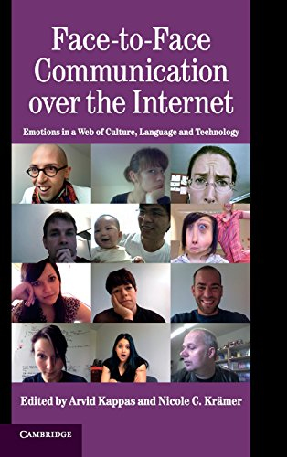 Face-to-Face Communication over the Internet: Emotions in a Web of Culture, Language, and Technology (Studies in Emotion