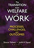 The Transition from Welfare to Work, Sharon Telleen and Judith V. Sayad, 0789019434