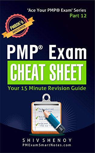 Pdf Education PMP® Exam Cheat Sheet : Your 15 Minute PMP® Revision Guide - For PMBOK® 6th Edition Exam (Ace Your PMP® Exam Book 12)