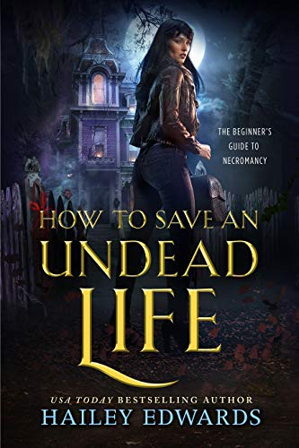 (How to Save an Undead Life (The Beginner's Guide to Necromancy Book 1))