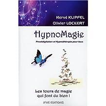 Hypnomagie: Prestidigitation et Hypnothérapie Pour Tous