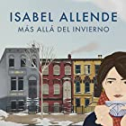 Más allá del invierno [In the Midst of Winter] Audiobook by Isabel Allende Narrated by Camila Valenzuela