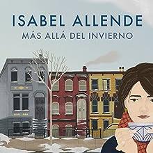 Más allá del invierno [In the Midst of Winter] | Livre audio Auteur(s) : Isabel Allende Narrateur(s) : Camila Valenzuela