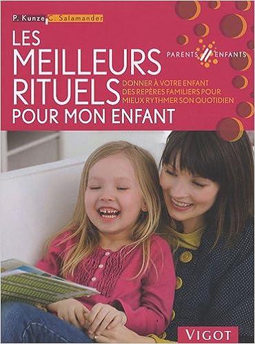 Lire Les meilleurs rituels pour mon enfant pdf ebook