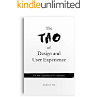 The Tao of Design and User Experience: The Best Experience is No Experience