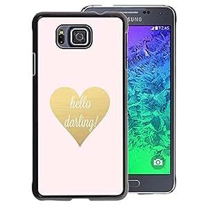 A-type Arte & diseño plástico duro Fundas Cover Cubre Hard Case Cover para Samsung ALPHA G850 (Hello Darling Gold Text Heart Valentines)