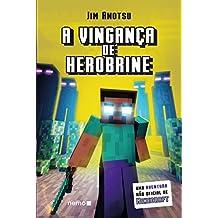 A Vingança de Herobrine. Uma Aventura não Oficial de Minecraft