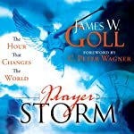 Prayer Storm: The Hour that Changes the World | James Goll