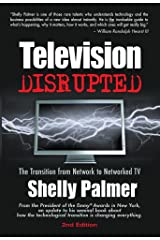 Television Disrupted: The Transition From Network to Networked TV Paperback