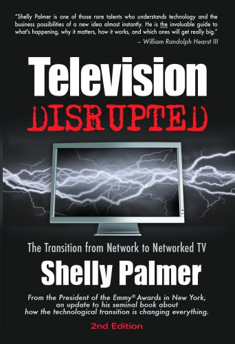 Television Disrupted: The Transition from Network to Networked TV, 2nd Edition