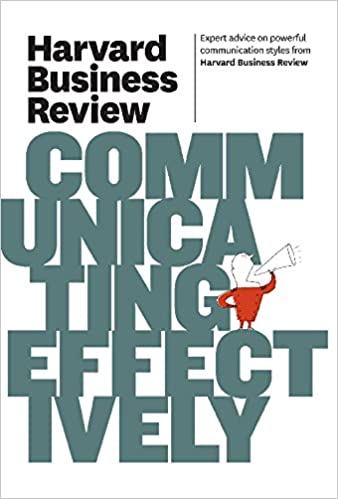 Harvard Business Review On Communicating Effectively Harvard