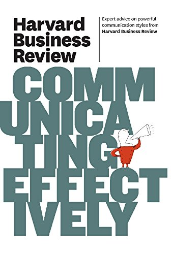 Harvard Business Review On Communicating Effectively: Harvard