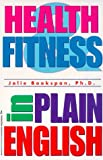 Health and Fitness in Plain English, Jolie Bookspan, 1575662884
