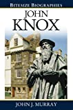 John Knox, John J. Murray, 0852347596