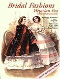 Bridal Fashions: Victorian Era