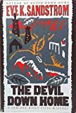 img - for The Devil Down Home by Eve K Sandstrom (1991-12-18) book / textbook / text book