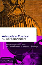 Aristotle's Poetics for Screenwriters: Storytelling Secrets From the Greatest Mind in Western Civilization 1st (first) Edition by Tierno, Michael [2002]