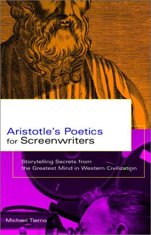 Read Online Aristotle's Poetics for Screenwriters: Storytelling Secrets From the Greatest Mind in Western Civilization PDF