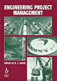 Engineering Project Management, Smith, Nigel J., 0632039248