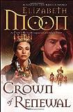 Crown of Renewal, Elizabeth Moon, 0345533097