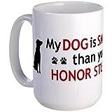 CafePress - My Dog is Smart Large Mug - Coffee Mug, Large 15 oz. White Coffee Cup