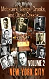 img - for Mobsters, Gangs, Crooks and Other Creeps: Volume 2 book / textbook / text book