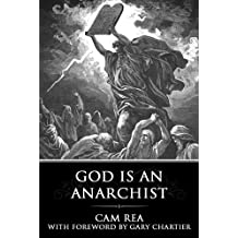 GOD IS AN ANARCHIST