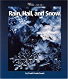 Rain, Hail, and Snow, Trudi Strain Trueit, 053111970X