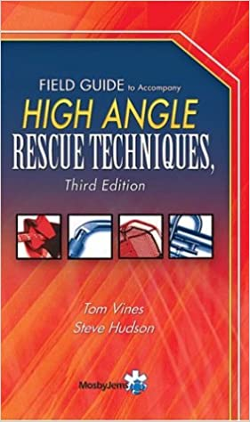 Field Guide for High Angle Rescue Techniques,