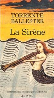 La Sirène, Ballester, Gonzalo Torrente